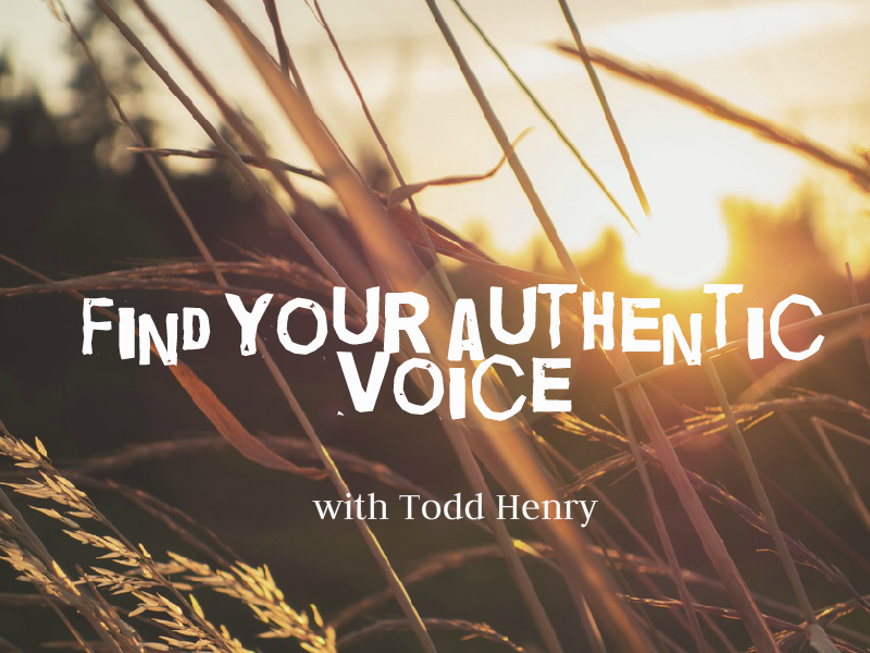 """Find your authentic voice"" with Todd Henry"