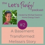 Artwork for 002 A Basement Transformed - Melissa's Story