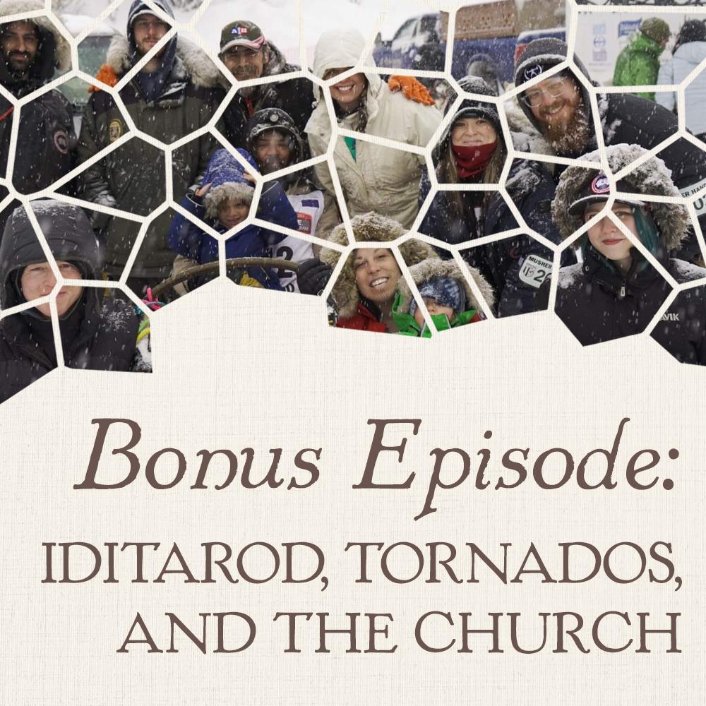 Iditarod, Tornados, and the Church