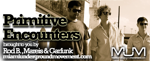 MUM presents Miami Sessions with: Primitive Encounters - Episode 189