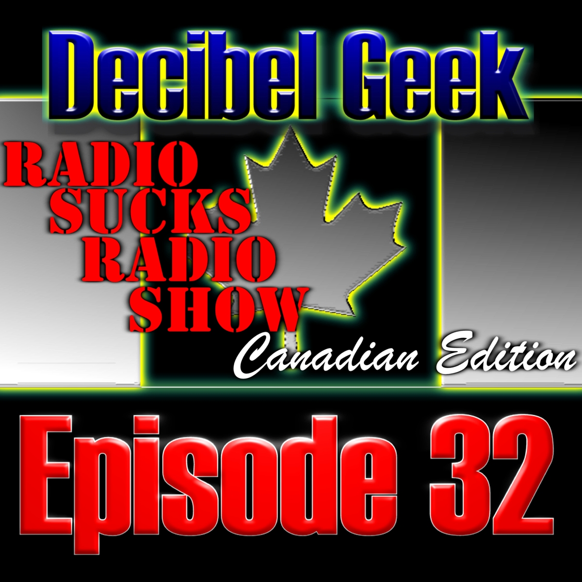 Episode 32 - Radio Sucks Radio Show: Canadian Edition