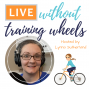 Artwork for LWOTW 001: LIVE without Training Wheels is a Podcast