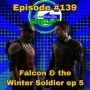 Artwork for Ep #139: Falcon and the Winter Soldier Talk!