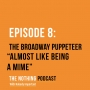 "Artwork for The Broadway Puppeteer - ""Almost Like Being a Mime"""