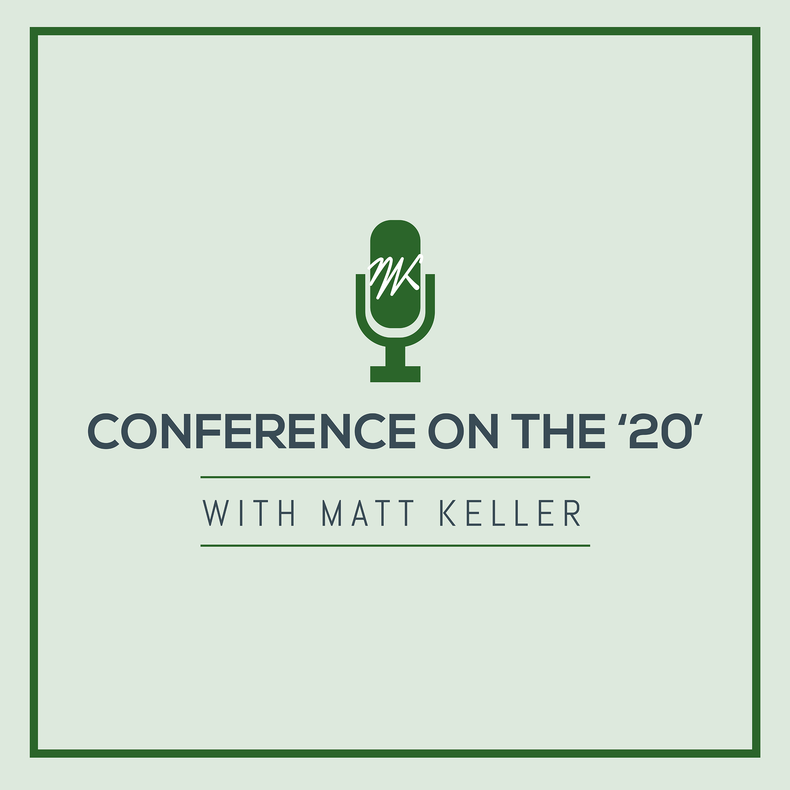 Artwork for Conference on the 20 with Matt Keller