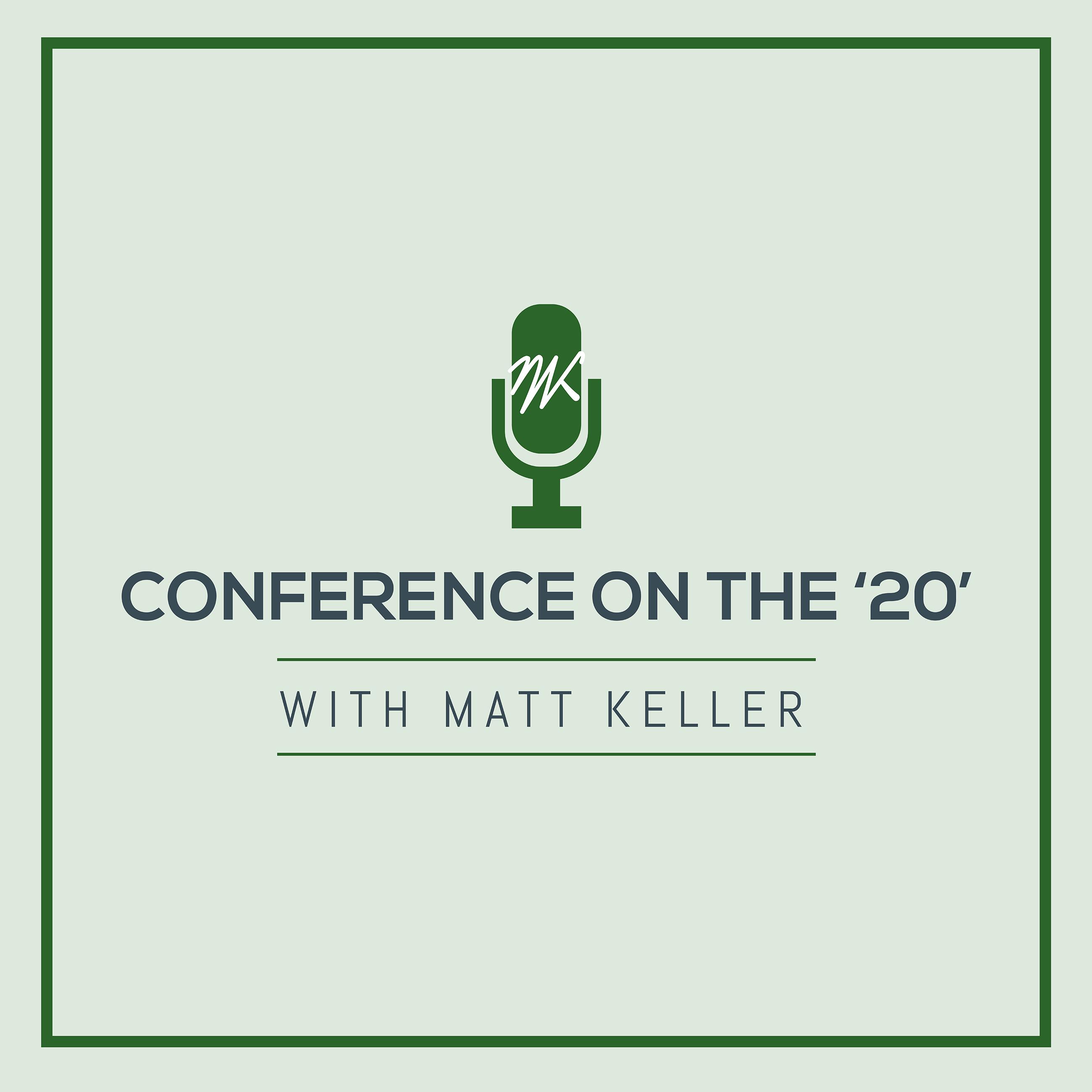 Artwork for Conference on the 20 with Matt Keller