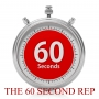 Artwork for The 60 Second Rep - How to Build Strength and Performance 60 Seconds at a Time