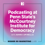 Artwork for Podcasting at Penn State's McCourtney Institute for Democracy with Jenna Spinelle