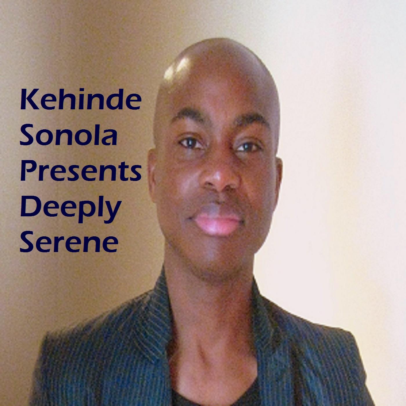 Artwork for Kehinde Sonola Presents Deeply Serene Episode 140