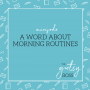 Artwork for Minisode: A Word About Morning Routines