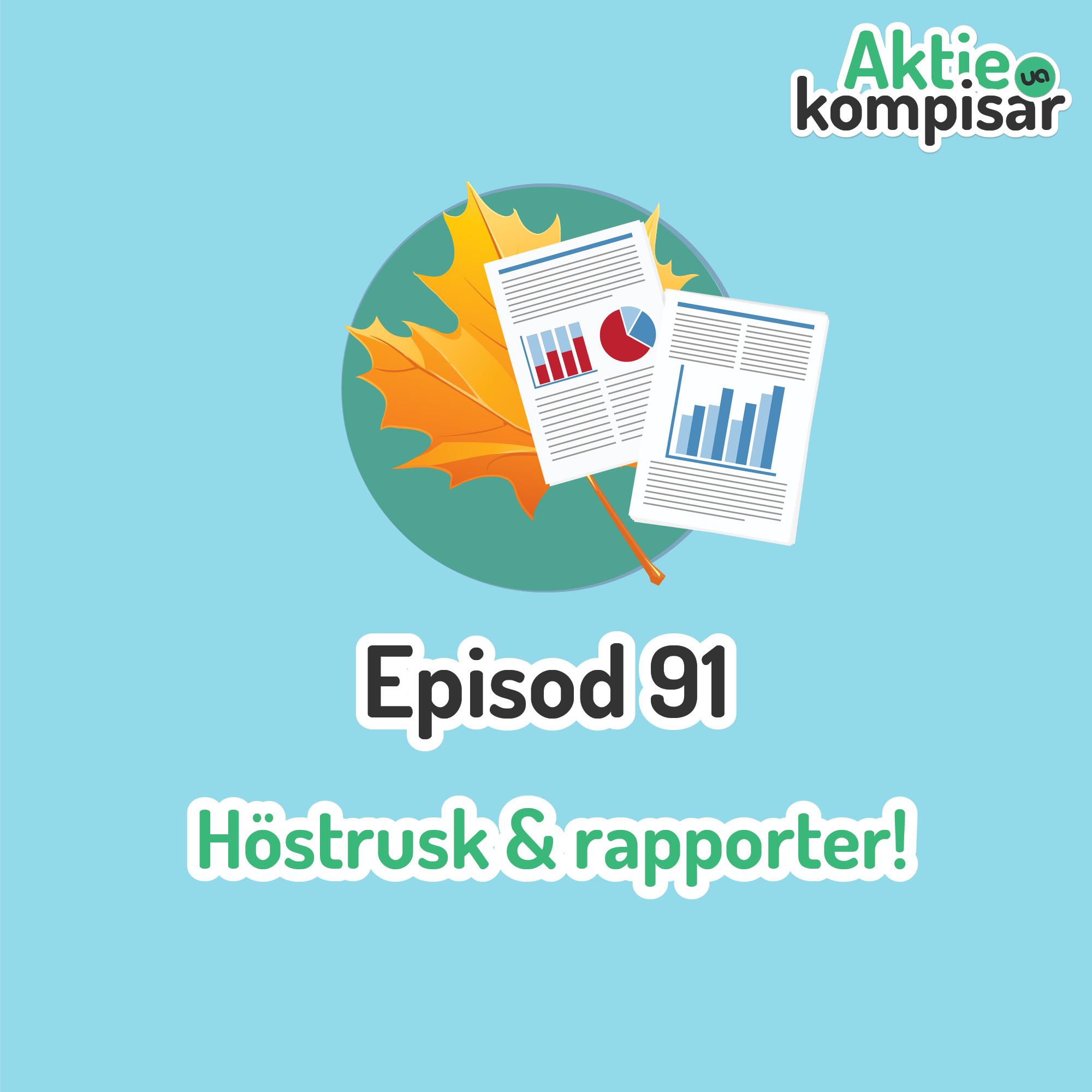 Episod 91 - Höstrusk & rapporter!