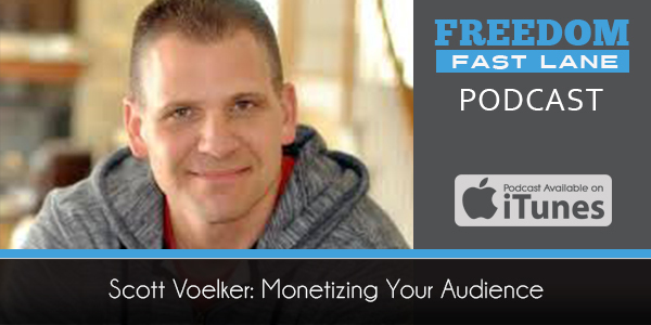 Scott Voelker: Monetizing Your Audience