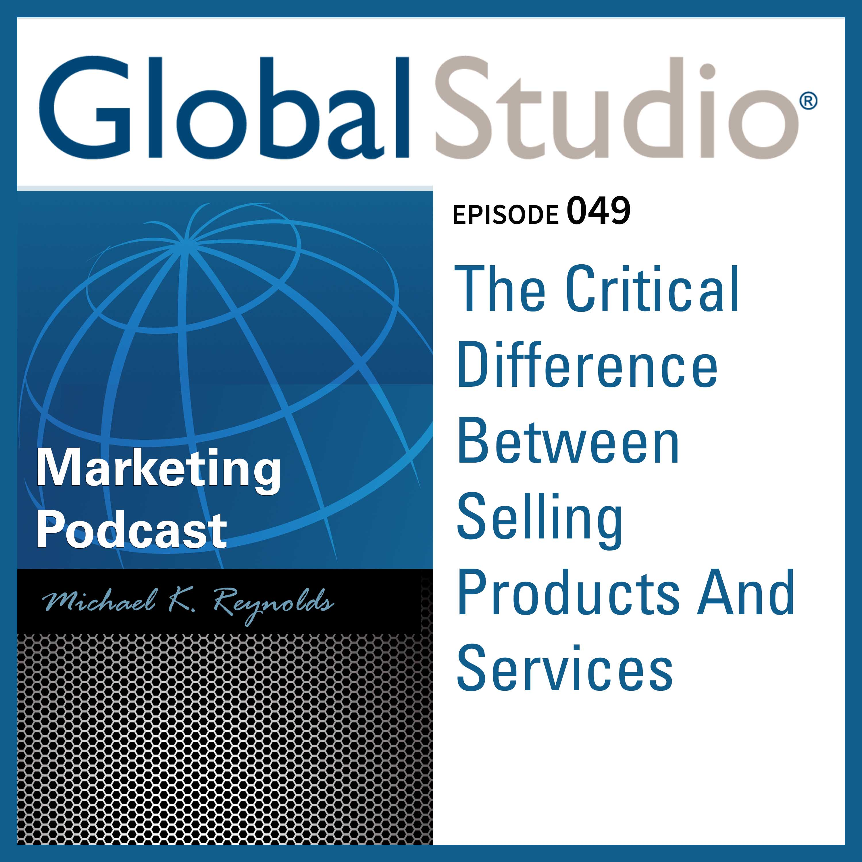 Artwork for GS 049 - The Critical Difference Between Selling Products And Services