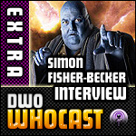 DWO WhoCast Interview Special - Simon Fisher-Becker - Doctor Who Podcast
