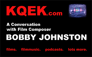 KQEK.com -- Interview with film composer Bobby Johnston
