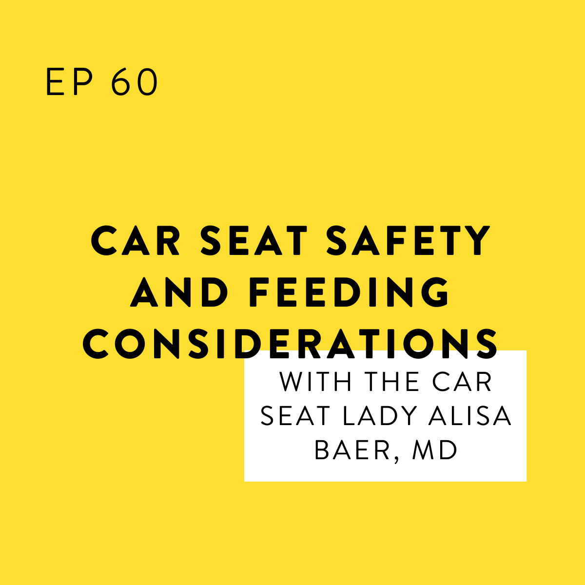 Car Seat Safety and Feeding Considerations with The Car Seat Lady Alisa Baer, MD