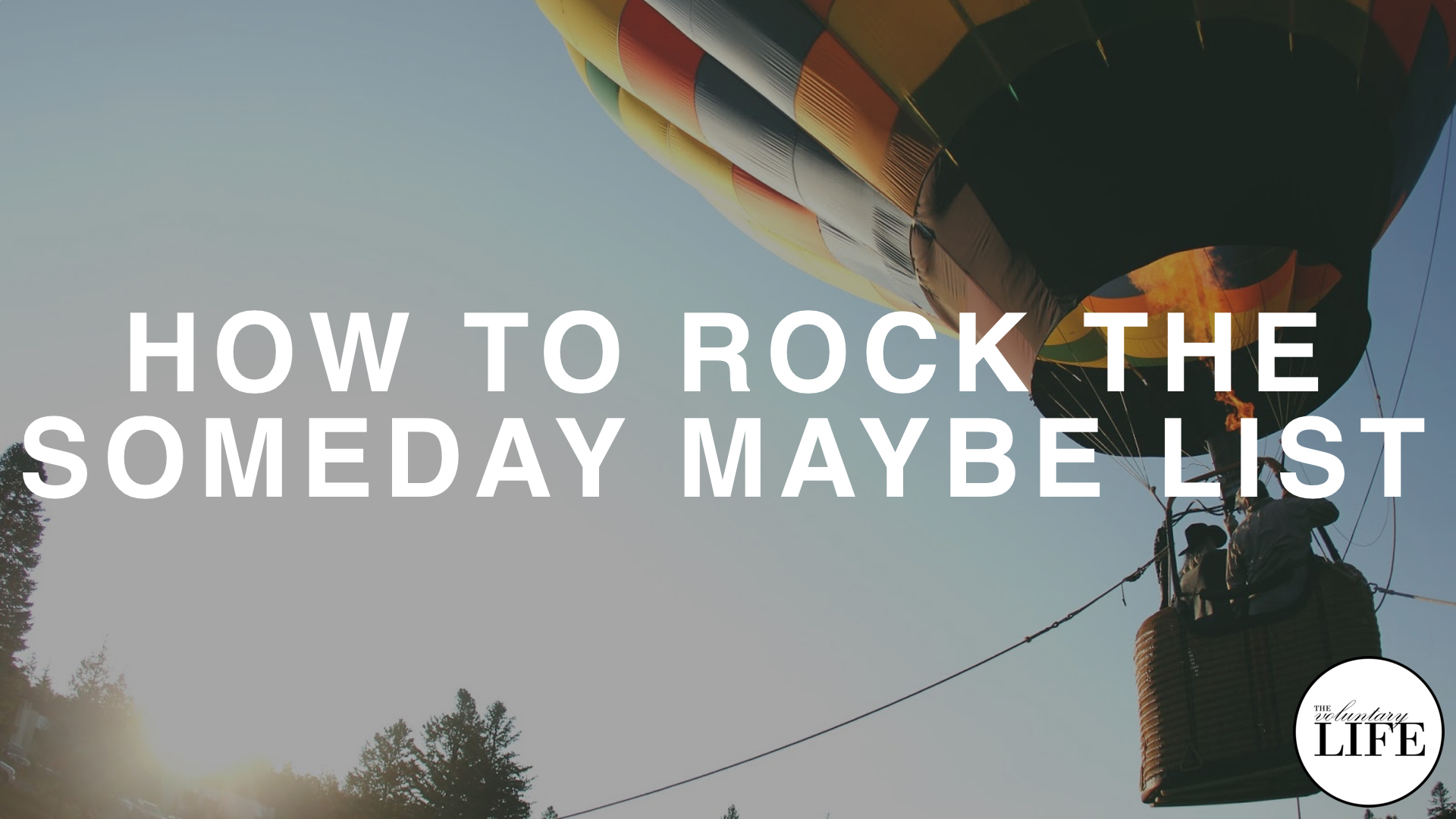 257 How To Rock The Someday Maybe List