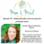 Artwork for 121: Eating Disorders and Recovery for Perinatal Moms