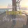 Artwork for Ep 15 How to THRIVE this Summer