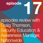 Artwork for Episodes Review with Craig Thomson, Security Education & Awareness Manager