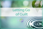Artwork for 04 - Letting Go of Guilt