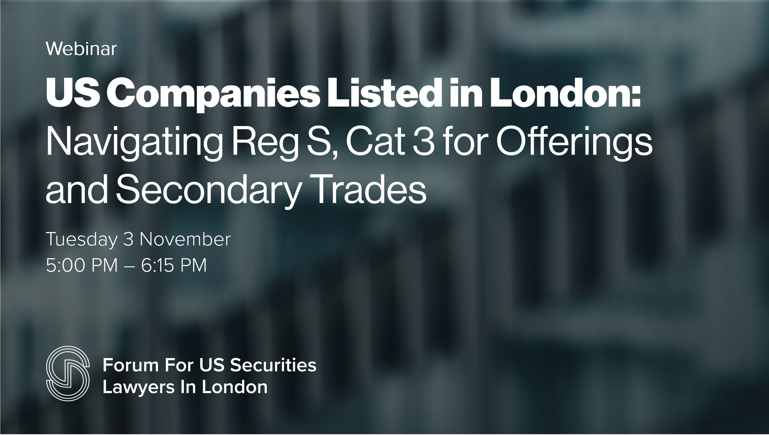 Artwork for US Companies Listed in London: Navigating Reg S. Cat 3 for Offerings and Secondary Trades