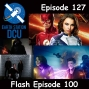Artwork for The Earth Station DCU Episode 127 – Flash Episode 100
