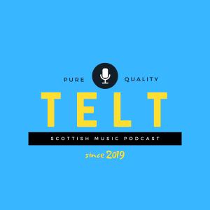 TELT | Scottish Music Podcast