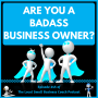 Artwork for Are You a Badass Business Owner?