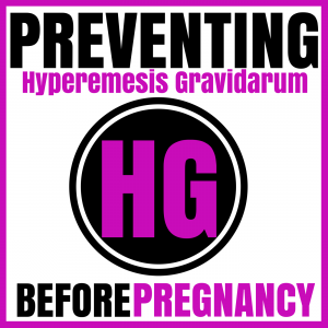 Preventing HG Podcast: Hyperemesis Gravidarum | Pregnancy | Morning Sickness | Nutrition | Root Causes | Alternative Treatments