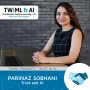 Artwork for Trust and AI with Parinaz Sobhani - TWiML Talk #208