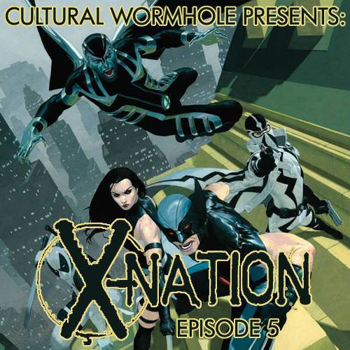 Cultural Wormhole Presents: X-Nation Episode 5