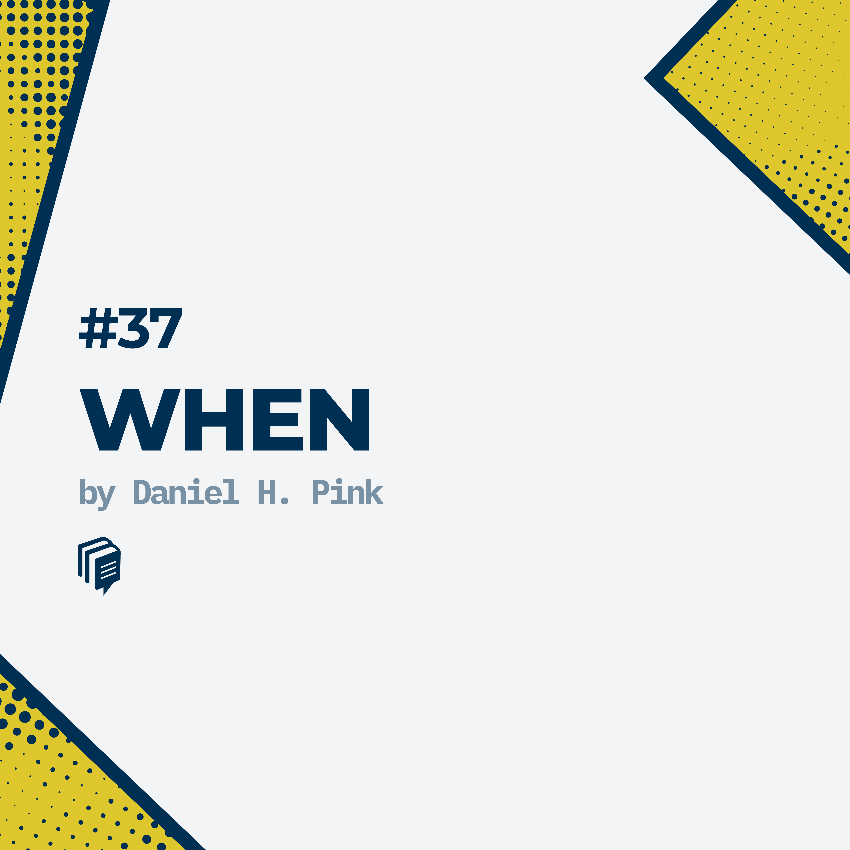 37: When (خلاصهی کتاب کِی)