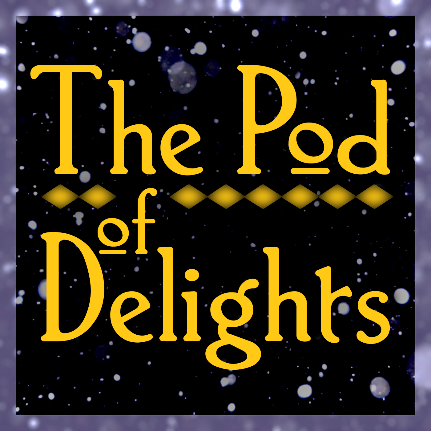 The Pod of Delights show image