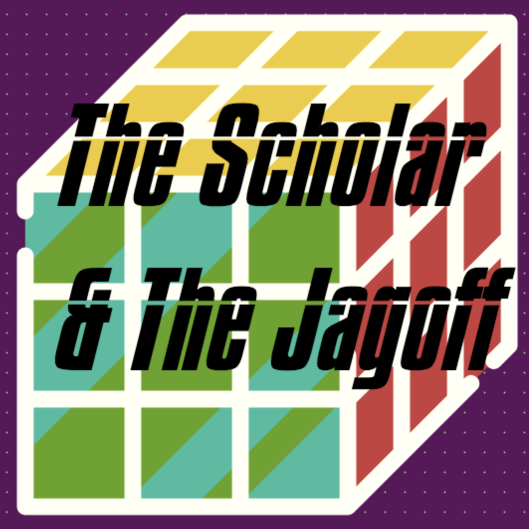 The Scholar & The Jagoff show image