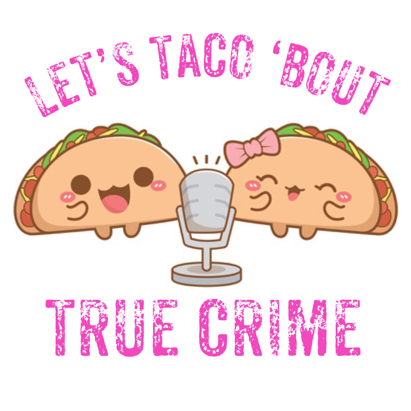 "Let's Taco 'Bout ""I Love You, Now Die"""