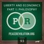 Artwork for Peace Revolution episode 093: Liberty and Economics | Part 1: Philosophy
