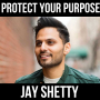 Artwork for Protect Your Purpose - W/ Jay Shetty