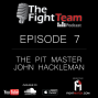 Artwork for Ep 7 - Special Guest and Legendary MMA Coach John Hackleman - The Pit Master