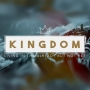 Artwork for Kingdom - Living in the Already But Not Yet