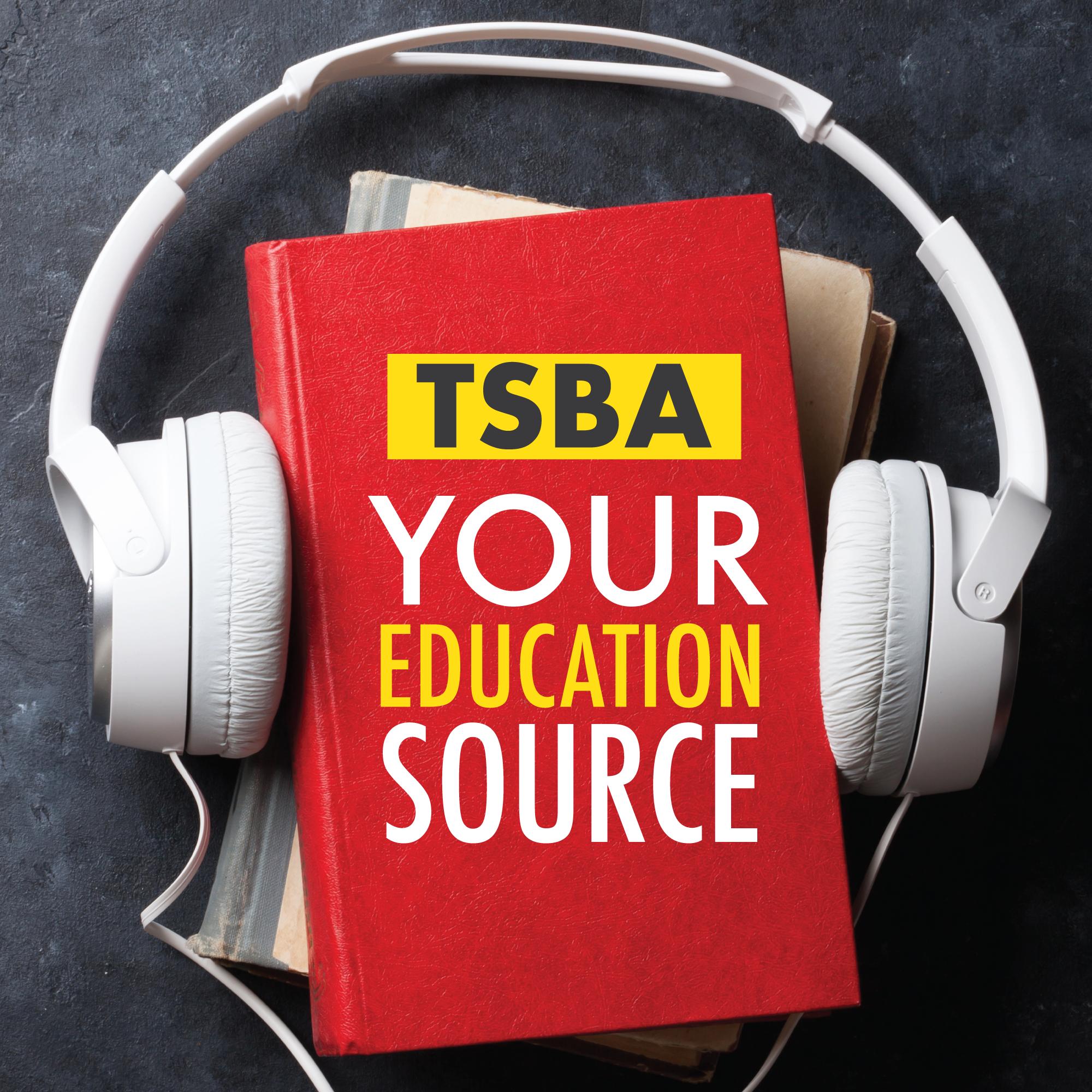 TSBA: Your Education Source Podcast show art
