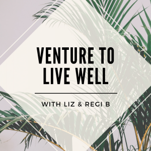 Venture to Live Well