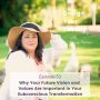 Artwork for Why Your Future Vision and Values Are Important in Your Subconscious Transformation