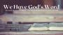Artwork for We Have God's Word Series [Week 1] John McNett