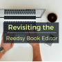 Artwork for Revisiting the Reedsy Book Editor April 2016