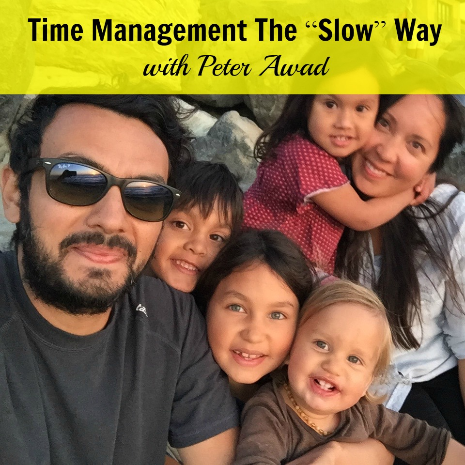 [250] Time Management The Slow Way with Peter Awad