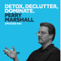 Artwork for Detox, Declutter, Dominate - Perry Marshall