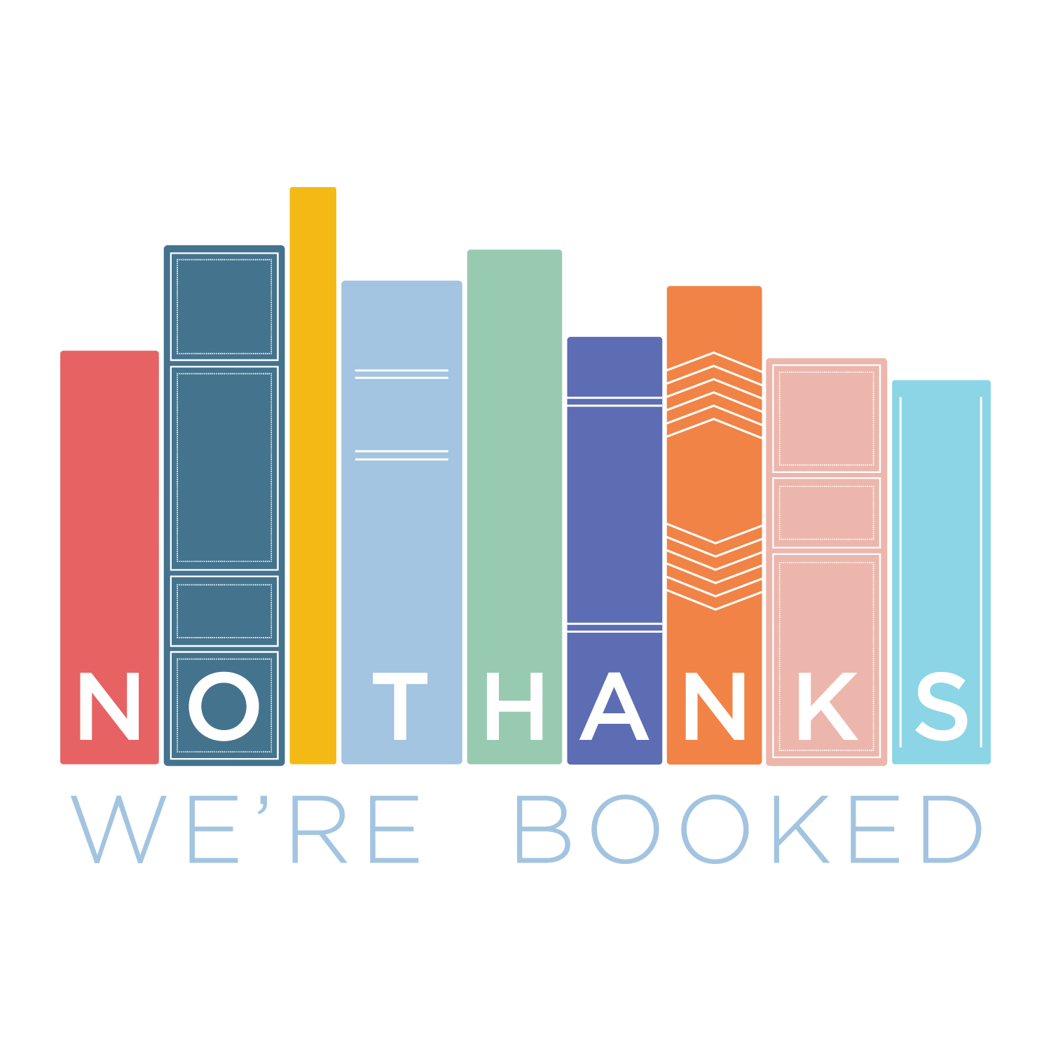 No Thanks We're Booked show art