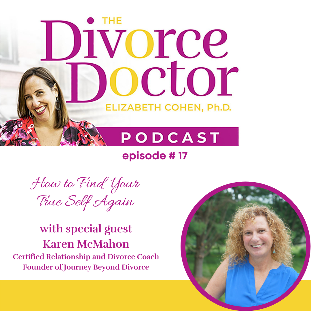 The Divorce Doctor - Episode 17: How to Find Your True Self Again