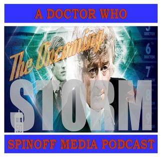 The Oncoming Storm Ep 56: Destiny of the Doctor #3 The 3rd Doctor - Raw and Uncensored